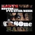 Kanye West, Nas, KRS-One & Rakim ‎– Better Than I've Ever Been