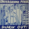Underground Posse ‎– Breakin' Out!