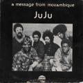 Ju Ju – A Message From Mozambique