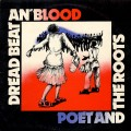 Poet And The Roots ‎–- Dread Beat An' Blood