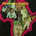 Fela Anikulapo Kuti & Africa 70 – Unnecessary Begging