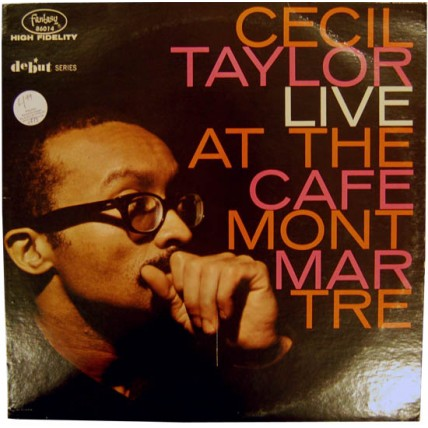 Cecil Taylor ‎- Live At The Cafe Montmartre