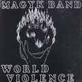 Magyk Band ‎– World Violence