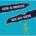 Eek-A-Mouse - Wa-Do-Dem