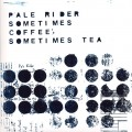 Pale Rider - Sometimes Coffee, Sometimes Tea