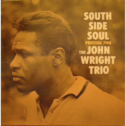 The John Wright Trio ‎– South Side Soul