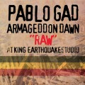 "Pablo Gad - Armageddon Dawn ""Raw"" At King Earthquake Studio"