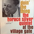 The Horace Silver Quintet ‎– Doin' The Thing - At The Village Gate