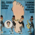 Bill Cosby Presents The Badfoot Brown And Bunions Bradford Funeral Marching Band‎– Bill Cosby Presents Badfoot Brown And The Bunions Bradford Funeral Marching Band