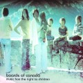 Boards Of Canada - Music Has The Right To Childre