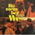Da Bush Babees - Remember We