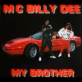 M.C. Billy Dee ‎- My Brother / Stoopid Def