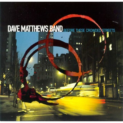 Dave Matthews Band – Before These Crowded Streets
