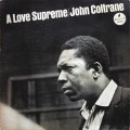 John Coltrane - A Love Supreme...