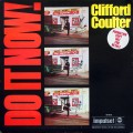 Clifford Coulter - Do It Now, Worry 'Bout It Later