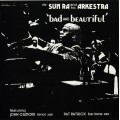 Sun Ra And His Myth-Science Arkestra - Bad And Beautiful
