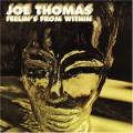 Joe Thomas - Feelin's From Within