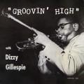 Dizzy Gillespie - Groovin' High (RVG DG MONO)