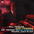 Bill Perkins Art Pepper Richie Kamuca - Just Friends