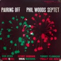 "Phil Woods - Septet Pairing Off (""446 W. 50th ST., N.Y.C."" LBL RVG DG MONO)"