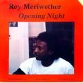 Roy Meriwether – Opening Night
