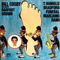Bill Cosby Presents Badfoot Brown And The Bunions Bradford Funeral Marching Band