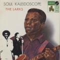 The Larks - Soul Kaleidoscope